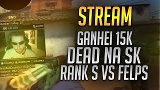 twitch.tv/gafallen - GANHEI 15K, DEAD NA SK E RANKS VS FELPS