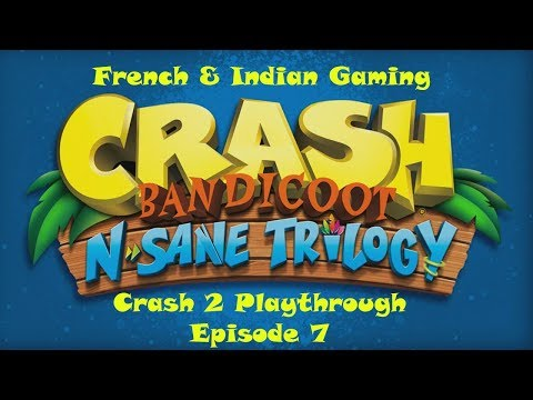 Crash 2 Insane Trilogy- Episode 7 French and Indian Gaming