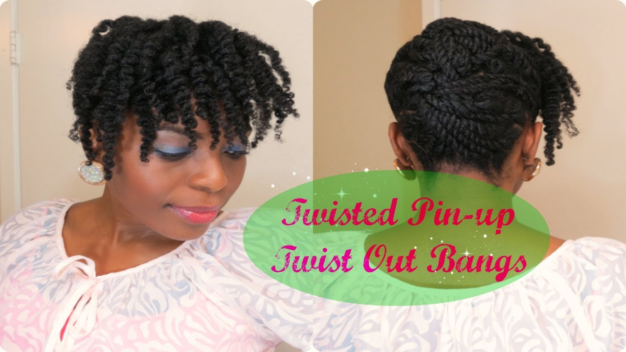 81 Natural Hair Tutorial Twisted Pinup Twist Out Bangs