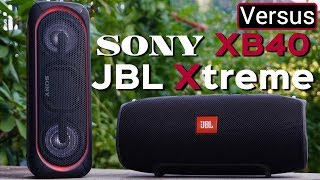 JBL Xtreme Vs Sony Xb40 - Go Big Or Go Home