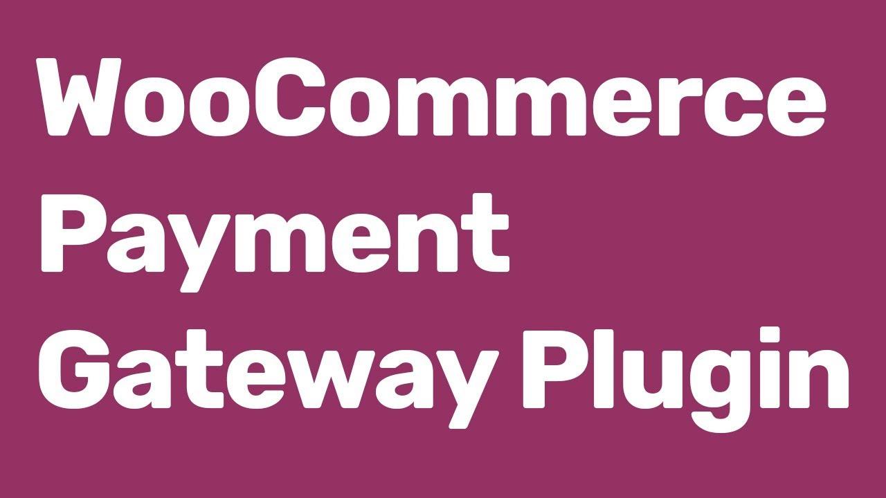 Best WooCommerce Payment Gateway Plugin | WooCommerce Tutorial