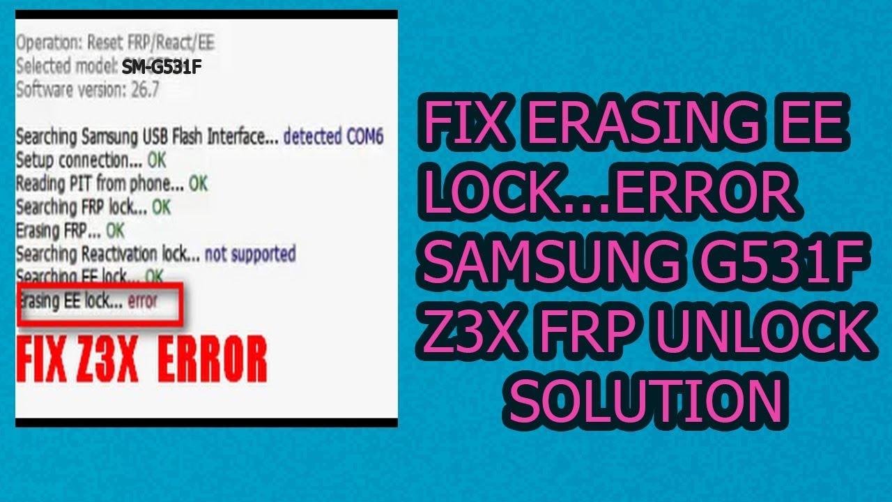 Fix Erasing EE Lock   Error Samsung G531f Z3x Frp Unlock Solution