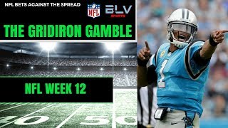 NFL Picks Against The Spread Week 12 | The Gridiron Gamble NFL Betting Show thumbnail