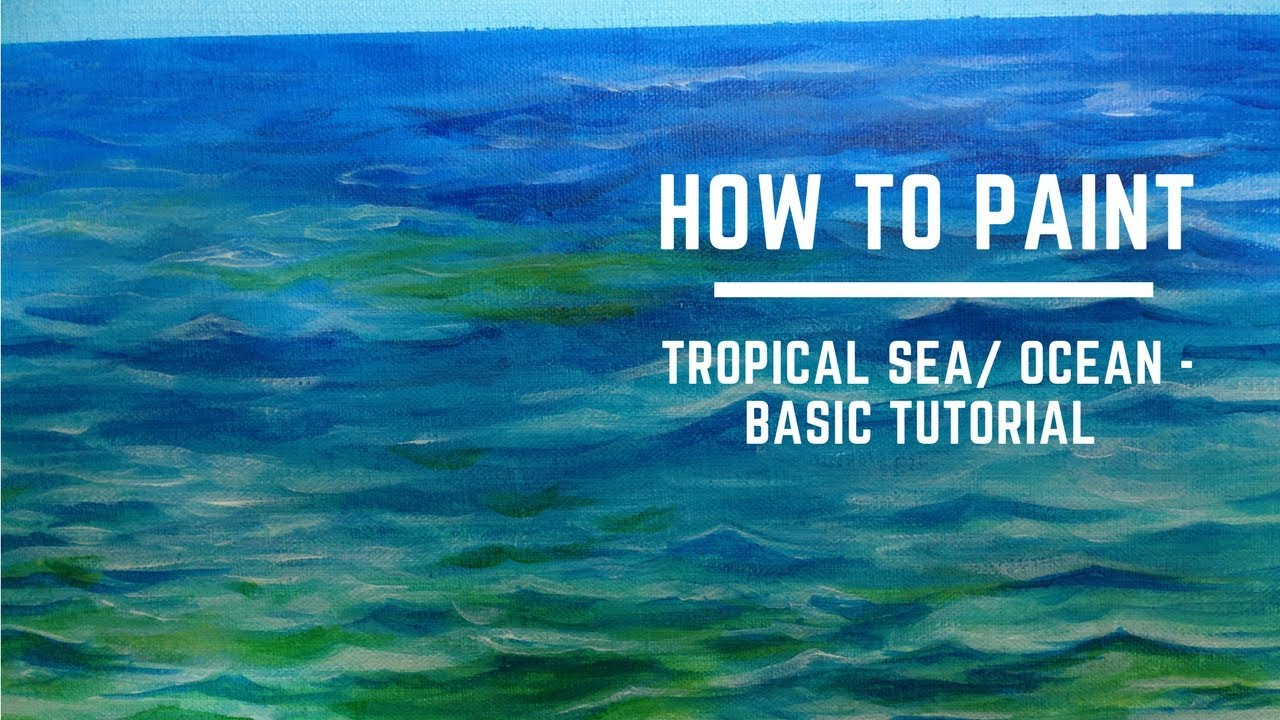 How to paint Tropical Ocean Sea  Basics Tutorial with
