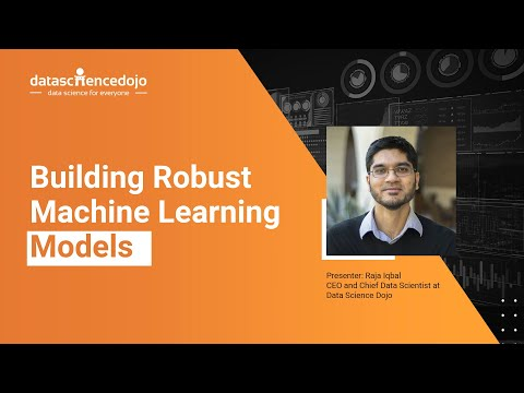 Building Robust Machine Learning Models
