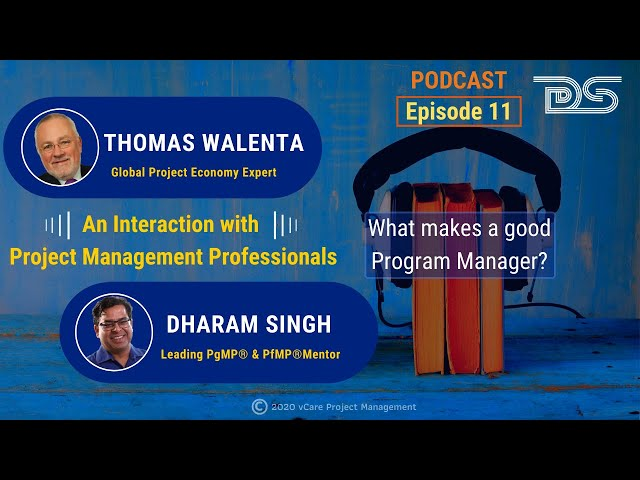 What makes a good Program Manager | Dharam Singh | Thomas Walenta | Podcast | Episode 11