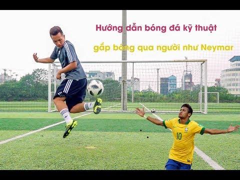 Đỗ Kim Phúc Hướng Dẫn Bóng Đá Kỹ Thuật Gắp Bóng Qua Người Như Neymar