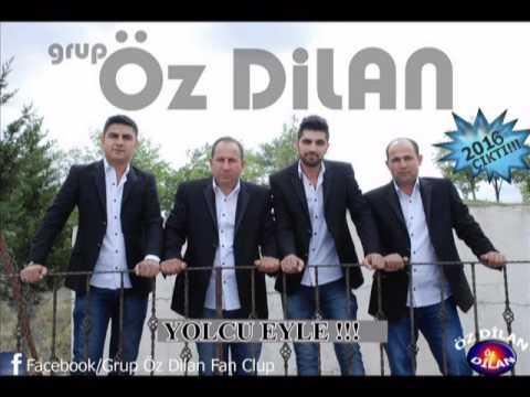 Grup Öz Dilan Yolcu Eyle 2016 Albüm !!!
