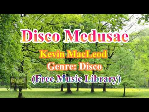 Disco Medusae -Kevin MacLeod  (Free Music Library)