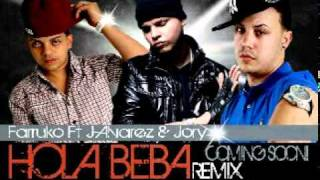 Farruko Ft. J Alvarez & Jory - Hola Beba (Official Remix)