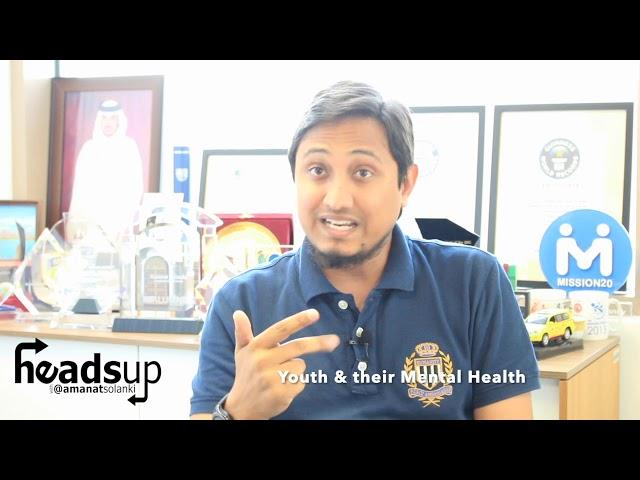 HeadsUp with Amanat Solanki | #39: Youth & their Mental health