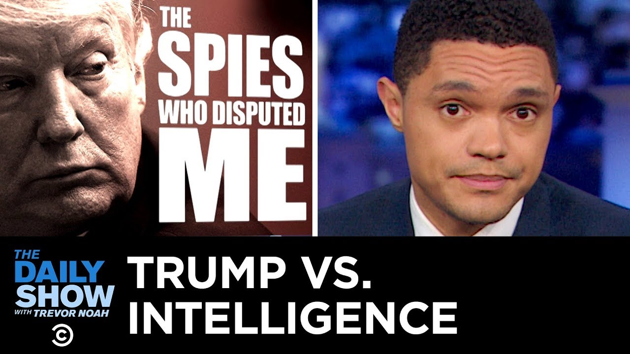 Trump Blasts His Own Intelligence Agencies | The Daily Show