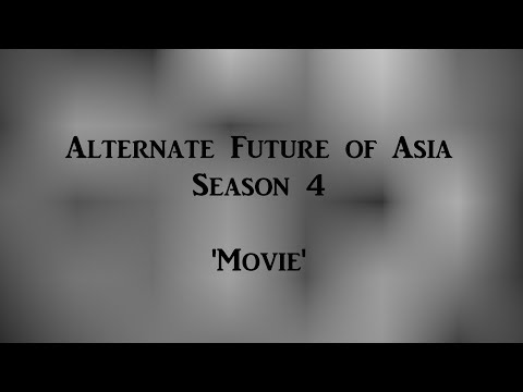 Alternate Future of Asia Season 4 Movie