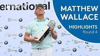 Matt Wallace Winning Highlights   2018 BMW International Open