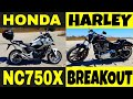 Harley Davidson Breakout 107 & Honda NC750x -  Moto Cruiser y Moto Doble Propósito