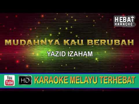 Yazid Izaham - Mudahnya Kau Berubah | Karaoke | Minus One | Tanpa Vocal | Lirik Video HD