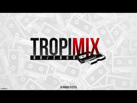 TROPIMIX 90/2000 - DJ MARIO FLEYTA