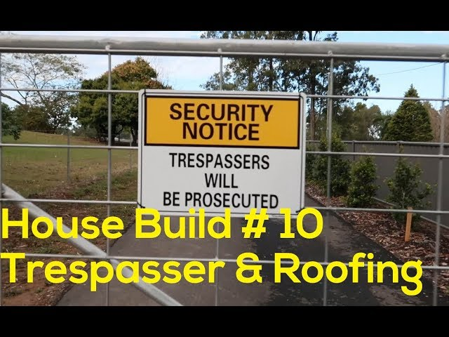 House Build # 10 - Trespassers and roofing