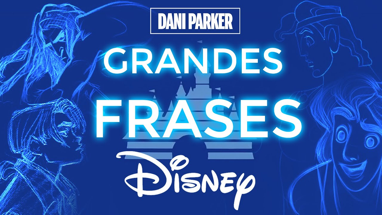 Vlog | GRANDES FRASES EN PELÍCULAS DISNEY - DANI PARKER
