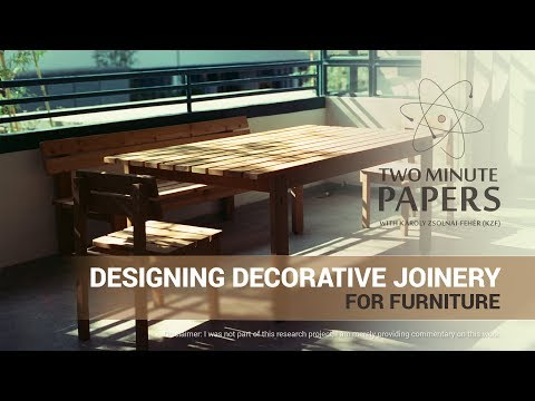 Designing Decorative Joinery for Furniture | Two Minute Papers #157