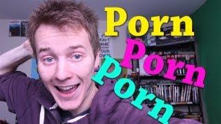 Porn, Porn, Porn!