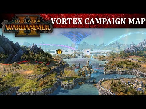 Total War: WARHAMMER 2 - Vortex Campaign Map Full Reveal Gameplay