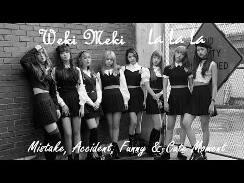 PART 365: Kpop Mistake & Accident Weki Meki La La La