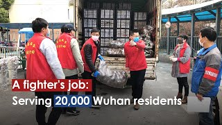 A fighter's job: Serving 20,000 Wuhan residents