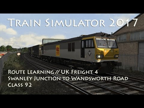 Train Simulator 2017 - Route Learning//UK Freight 4 - Swanley Junction to Wandsworth Road (Class 92)