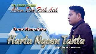 Download Video ISMU KAMALAKA - HARTA NGOEN TAHTA  ( Album Slow Rock Aceh 2016 ) MP3 3GP MP4