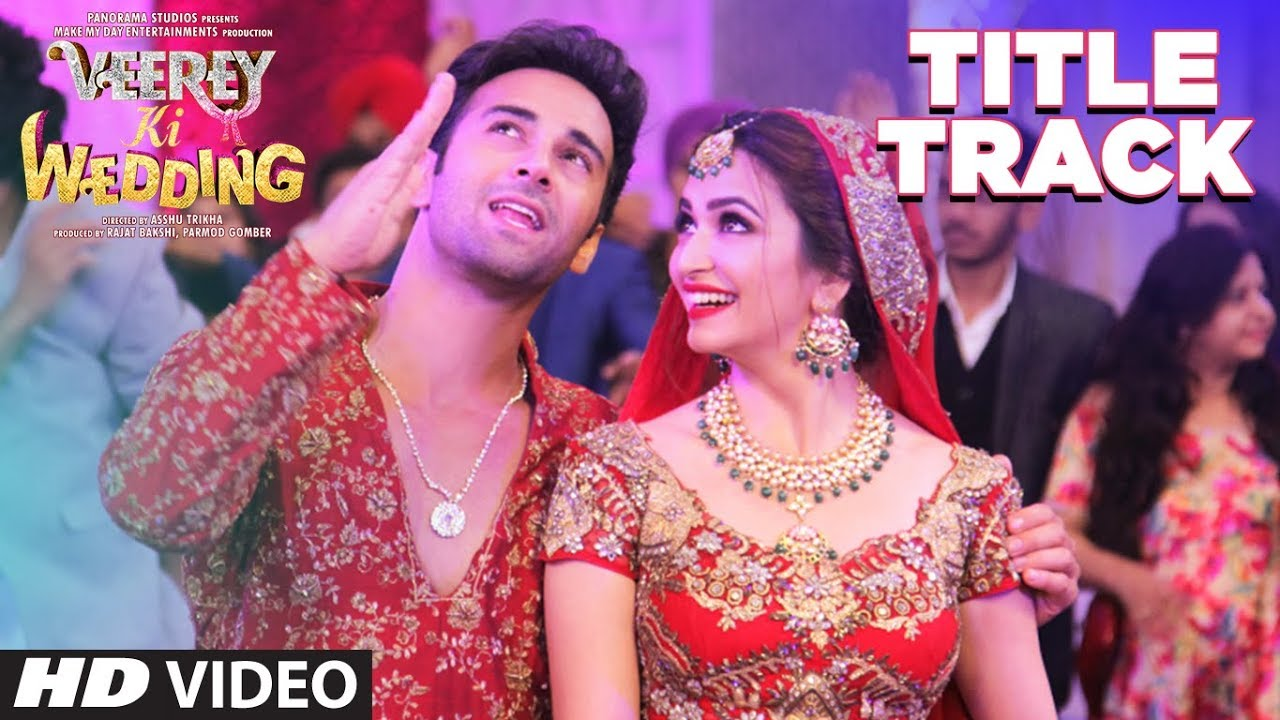 Veerey Ki Wedding.Veerey Ki Wedding Title Track Video Navraj Hans Pulkit Samrat Jimmy Shergill Kriti Kharbanda