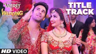 Veerey Ki Wedding (Title Track) Video |  Navraj Hans | Pulkit Samrat Jimmy Shergill Kriti Kharbanda thumbnail