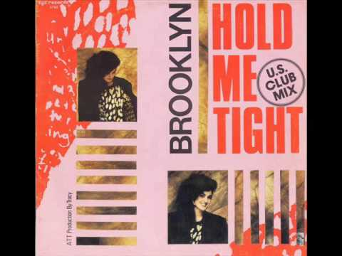 Brooklyn - Hold Me Tight (U.S. Club Mix) (1987)