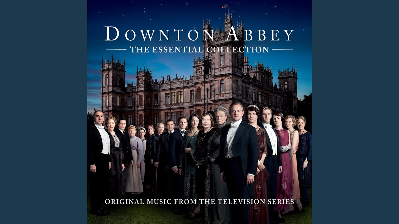 Downton Abbey The Suite From Downton Abbey Soundtrack Youtube