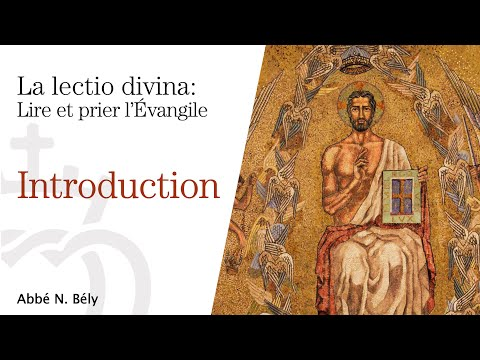 Conférences sur la Lectio divina: Lire et prier l'Evangile - Introduction - par l'abbé Nicolas Bély