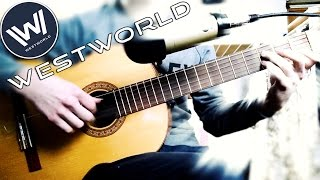Westworld Main Theme/ Мир Дикого Запада (HBO) - (Fingerstyle Classical Guitar Cover)
