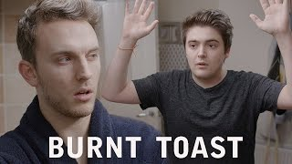 Burnt Toast - JACK AND DEAN