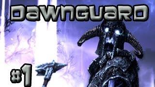 Let's Play The Elder Scrolls V Skyrim: Dawnguard Gameplay - Episode 1: The Dawnguard
