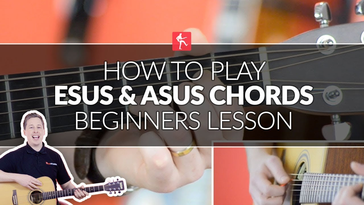How To Play Esus And Asus Chords Beginners Acoustic Guitar Lesson