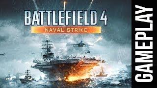 Battlefield 4 NAVAL STRIKE NEW DLC - CARRIER ASSAULT - Gameplay Hands On