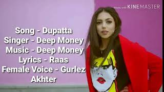 Dupatta Lyrics Deep Money Ft Gurlez Akhter Latest Punjabi song 2019
