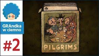 Pilgrims PL #2   Eksperymenty czas zacząć!