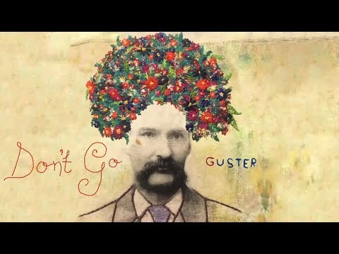 "Guster – ""Don't Go"" [Official letras]"