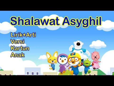 Shalawat Asyghil Kartun Anak Lirik Arti