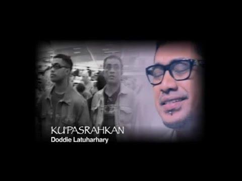 Doddie Latuharhary - KUPASRAHKAN