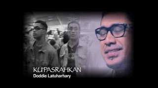 Download Mp3 Doddie Latuharhary - Kupasrahkan