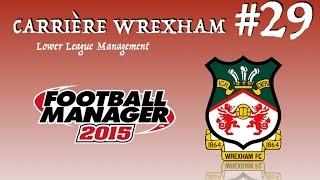 carrire wrexham 29 fm 2015 llm on attaque la fin de saison