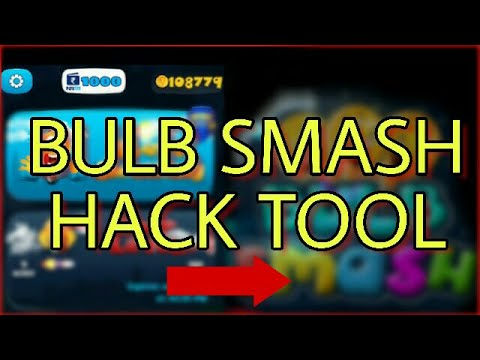 Bulb Smash Hack Tool increase your unlimited level