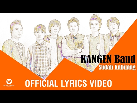 KANGEN BAND - Sudah Kubilang (Official Lyric Video)