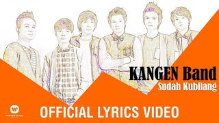 Video KANGEN BAND - Sudah Kubilang (Official Lyric Video) download MP3, 3GP, MP4, WEBM, AVI, FLV Juli 2018